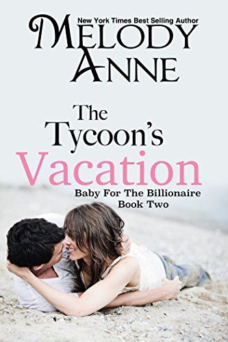 The Tycoon's Vacation (Baby for the Billionaire, Book 2) ... https://www.amazon.co.uk/dp/B005OZIG16/ref=cm_sw_r_pi_dp_x_jzL3ybH9PEDT5