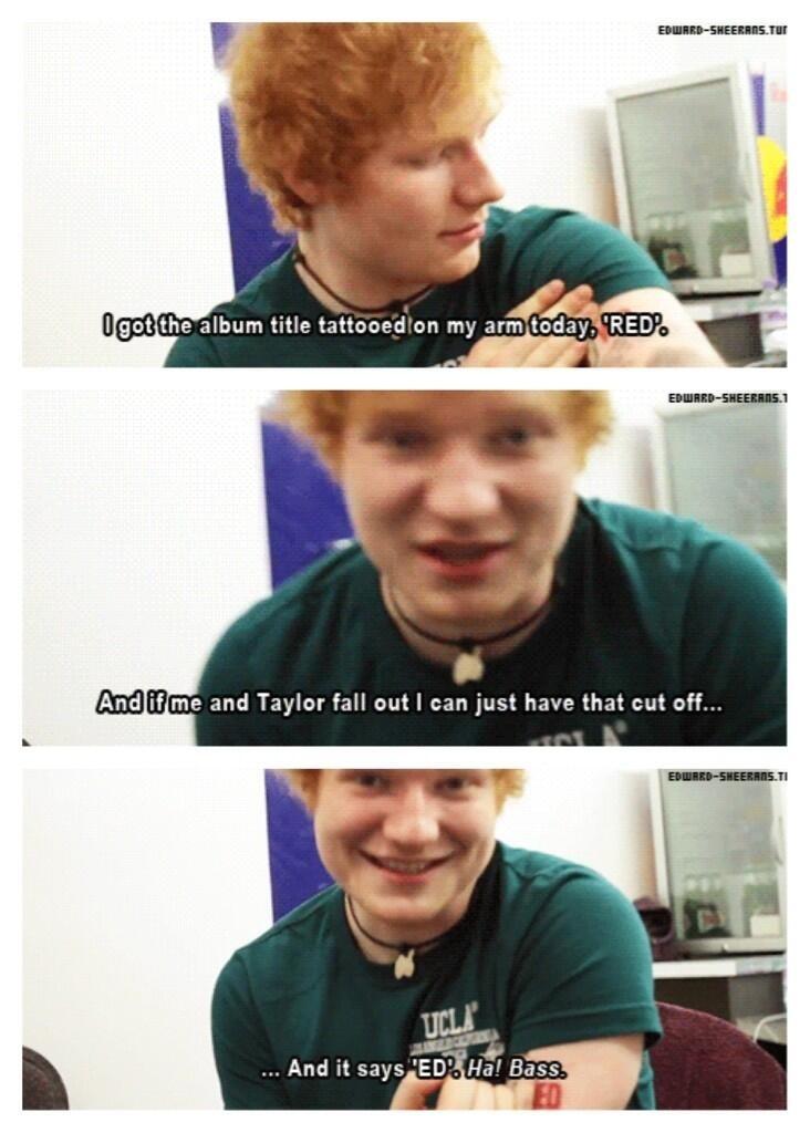 Ah, Ed Sheeran! You're the best LOL