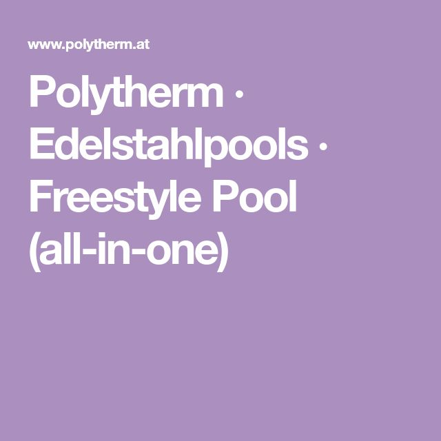 Polytherm · Edelstahlpools · Freestyle Pool (all-in-one)