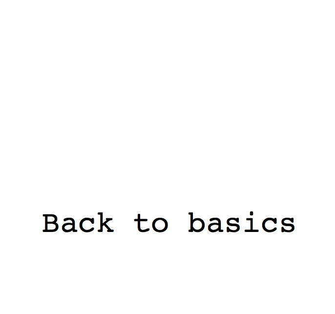 Back to basics ♡
