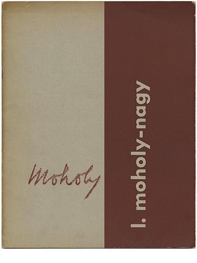 [Institute of Design]: PAINTINGS, SCULPTURES, PHOTOGRAMS AND PHOTOGRAPHS BY L. MOHOLY-NAGY, INSTITUTE OF DESIGN, CHICAGO. [Chicago: Institute of Design, 1946]