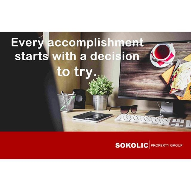 #accomplish # start # motivation #work #hard #sokolic #property # group #industrial #commercial #retail