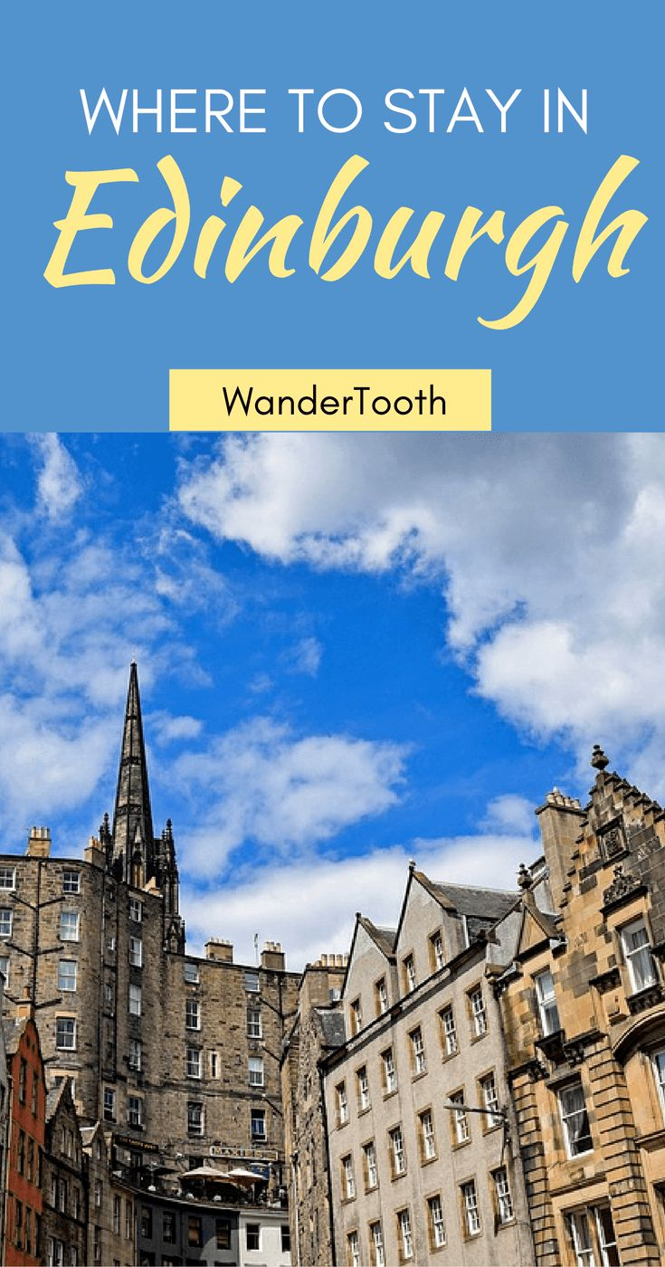 Advice from a local travel blogger about the best areas to stay in Edinburgh, Scotland. Includes neighborhood recommendations and highly rated hotels in each.