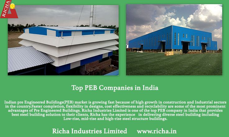 Indian Pre Engineered Buildings(PEB) market is growing fast because of high growth in construction and Industrial sectors in the country.Faster completion, flexibility in designs, cost effectiveness and recyclability are some of the most prominent advantages of Pre Engineered Buildings. Richa Industries Limited is one of the top PEB company in India that provides best steel building solution to their clients, Richa has the experience in delivering diverse steel building.