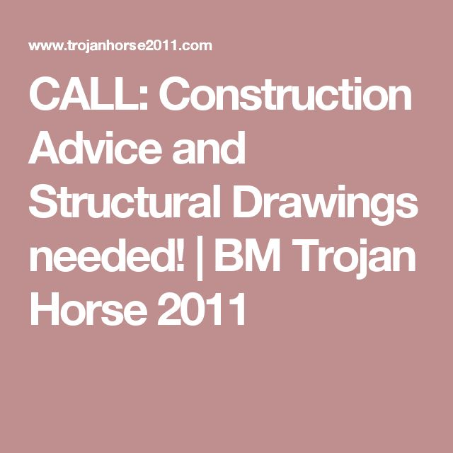CALL: Construction Advice and Structural Drawings needed! | BM Trojan Horse 2011