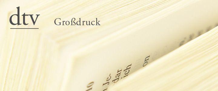 Großdruck Bücher von DTV / books with bigger letters by dtv | http://www.dtv.de/grossdruck_28.html
