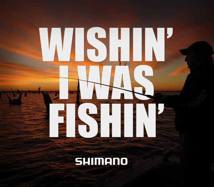 Wishin' I was Fishin'  #fishing #meme #shimano  https://www.facebook.com/Shimano.Fish
