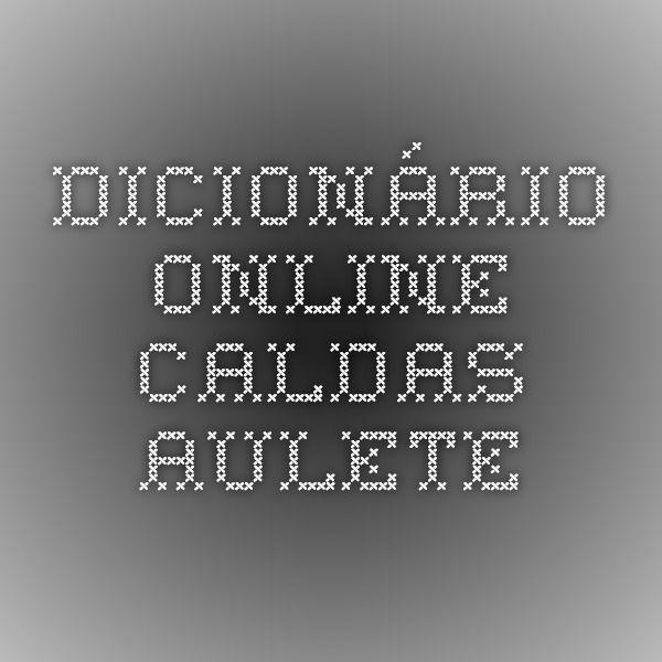 Dicionário online Caldas Aulete