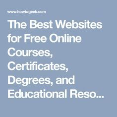 The Greatest Web sites for Free On-line Programs, Certificates, Levels, and Academic Sources