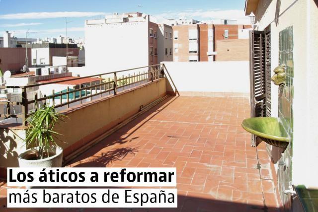 áticos con terraza a reformar más baratos de España