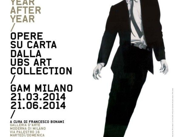 Year after Year. Opere su carta dalla UBS Art Collection, GAM - Galleria d'Arte Moderna, Milano