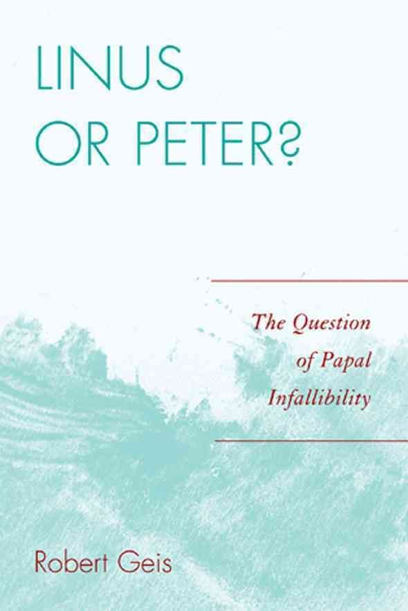 Linus or Peter?: The Question of Papal Infallibility