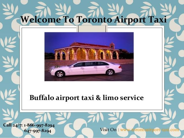 Toronto Airport Taxi offer Buffalo Airport Taxi service to and from The GTA as well as Niagara Region. Book Now: www.torontoairport-taxi.com
