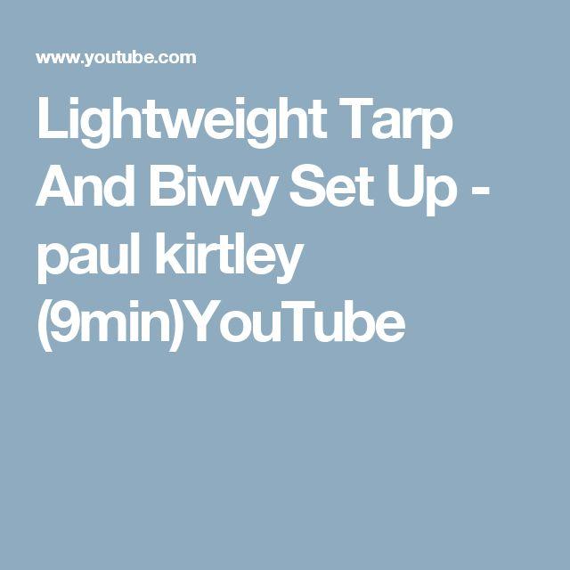 Lightweight Tarp And Bivvy Set Up - paul kirtley (9min)YouTube