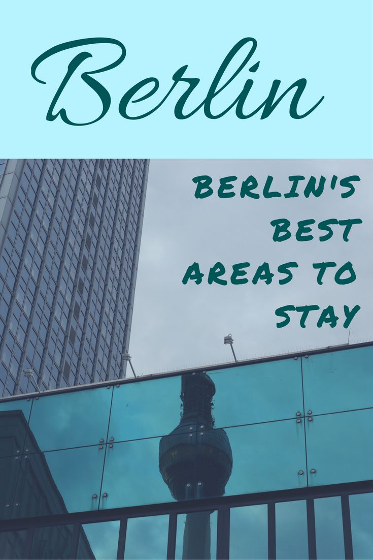 Where to Stay in Berlin Germany - A Local's Guide to the Best Areas to Stay in Berlin, with an Overview of Berlin's Coolest Neighborhoods.
