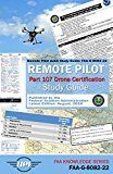 Remote Pilot Small Unmanned Aircraft Systems Study Guide: FAA-G-8082-22: Remote Pilot Part 107 Drone Certification Study Guide - Latest Edition: Aug. 2016 (FAA Knowledge Series) by Federal Aviation Administration (Author) Unmanned Publishing (Author) Bart Massey (Illustrator) Chris Stiles (Editor) #Kindle US #NewRelease #Engineering #Transportation #eBook #ad