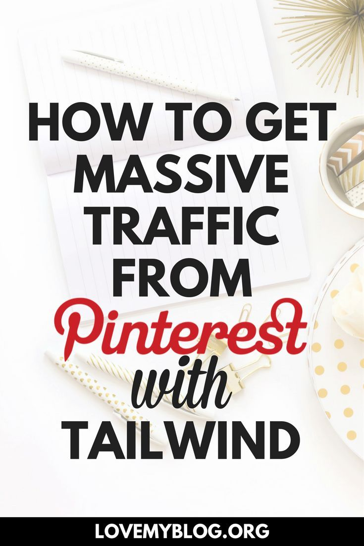 How to Get Massive Traffic from Pinterest with Tailwind