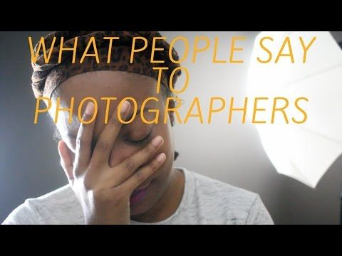 Sometimes the things people say to photographers is downright funny. Here are 3 videos that showcase some of the top things we've heard, with a little tongue in cheek humor.