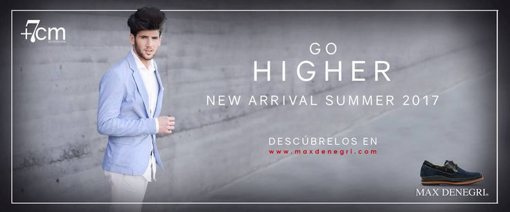 New Arrival Summer 2017, Max Denegri Go Higher www.maxdenegri.com