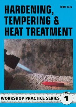 Hardening, Tempering and Heat Treatment (Workshop Practice): Amazon.co.uk: Tubal Cain: 9780852428375: Books