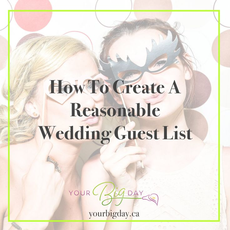 How to Create A Reasonable Wedding Guest List