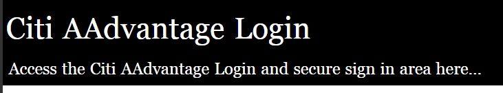 Citi AAdvantage Login. Sign in to obtain access to your Citi AAdvantage account. Visit http://citiaadvantage.loginj.net/