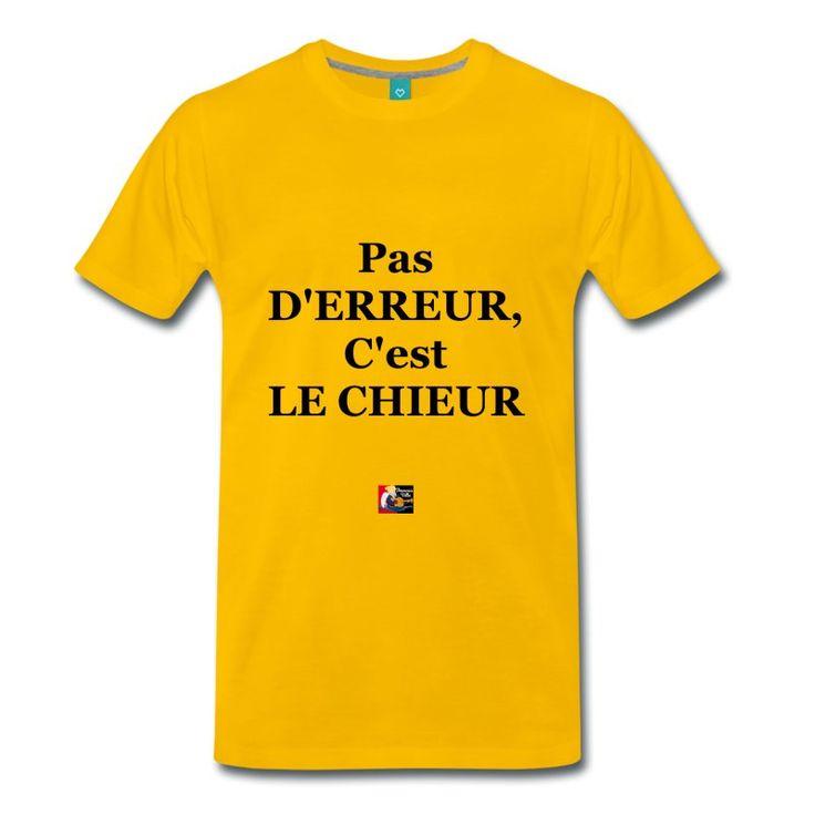 PAS D'ERREUR, C'EST LE CHIEUR, c'est l'article préféré du jour, cadeau à (s')offrir ici : https://shop.spreadshirt.fr/jeux-de-mots-francois-ville/16215035?q=I16215035  Ce design est disponible sur moult produits, en diverses couleurs !  #chieur #CassePieds #emmerdeur #pub #parodie #slogan #humour #citation #drôle #jeuxdemots #tshirt #teeshirt #proverbe #expression