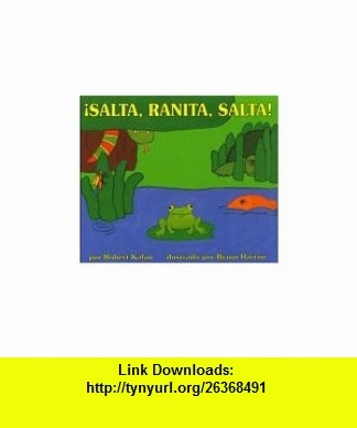 Jump, Frog, Jump! (Spanish edition) iSalta, Ranita, salta! (9780688138059) Robert Kalan, Byron Barton , ISBN-10: 0688138055  , ISBN-13: 978-0688138059 ,  , tutorials , pdf , ebook , torrent , downloads , rapidshare , filesonic , hotfile , megaupload , fileserve