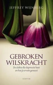 Gebroken wilskracht, Jeffrey Wijnberg (Uitgeverij Scriptum, februari 2017) http://iboek.weebly.com/recensies/gebroken-wilskracht-jeffrey-wijnberg-non-fictie