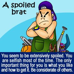 Brat Spoiled Rotten Saying | Spoiled-Brat Quotes