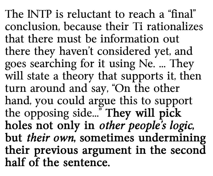 INTP: devil's advocate in action. Yes. Self-contradicting like no other