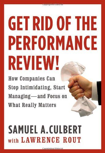 18 best Get Rid of Performance Reviews images on Pinterest - performance reviews