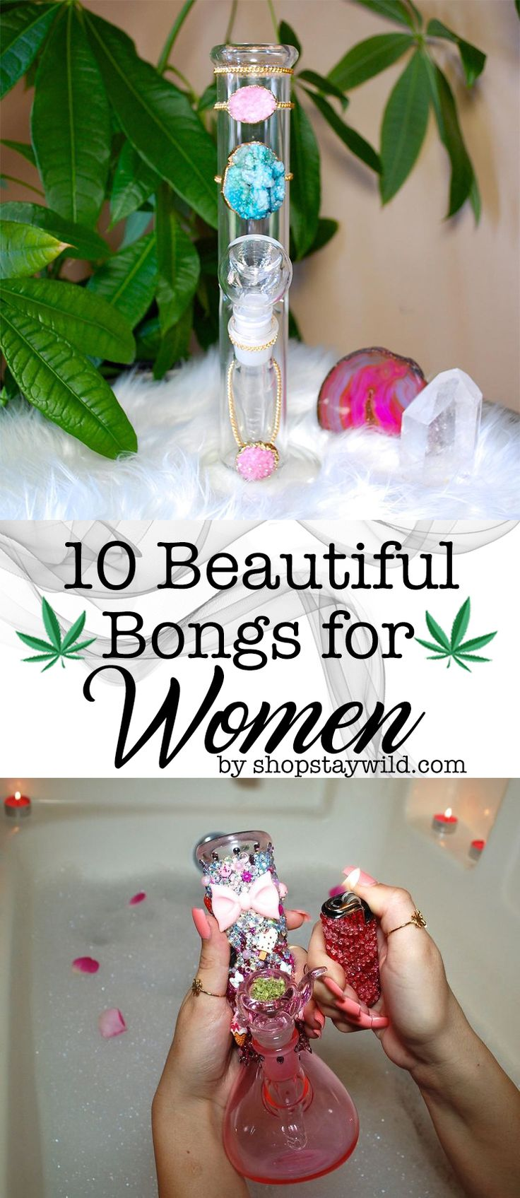 10 Beautiful Bongs for Women! #cannabis #weed #marijuana #stoner #pot #kush #chronic #ganja #420 #710 #bong #pipe #grinder #chillum #weedhumor #stoned #stoner #get high #smoke weed #women of weed #pot princess #baked barbie #dabs #papers #joints #blunts