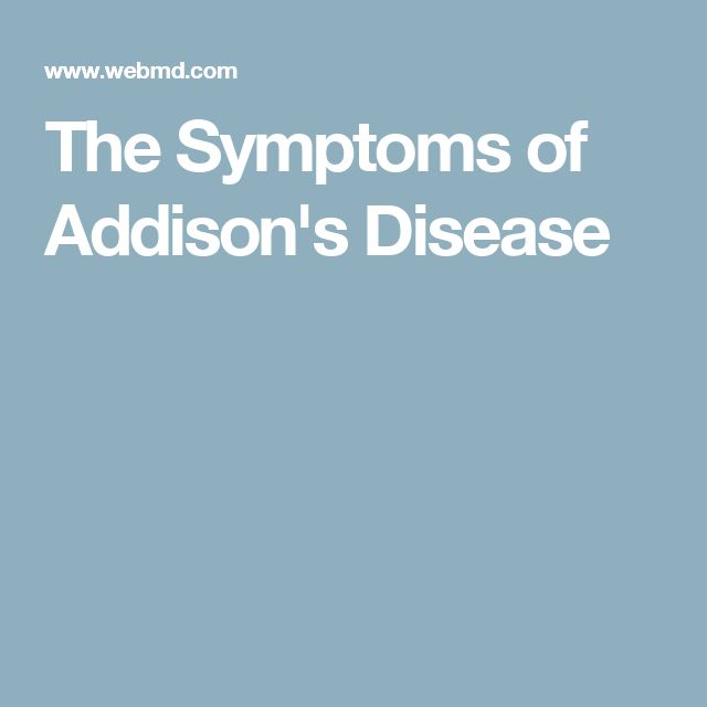 The Symptoms of Addison's Disease