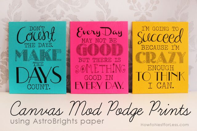 Simple yet awesome: a free printable on sassy bright paper, mod podged to one of those cheap canvas boards.