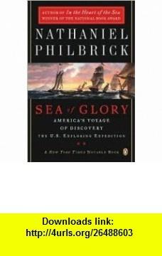 Sea of Glory Publisher Penguin Nathaniel Philbrick ,   ,  , ASIN: B004PR81OG , tutorials , pdf , ebook , torrent , downloads , rapidshare , filesonic , hotfile , megaupload , fileserve