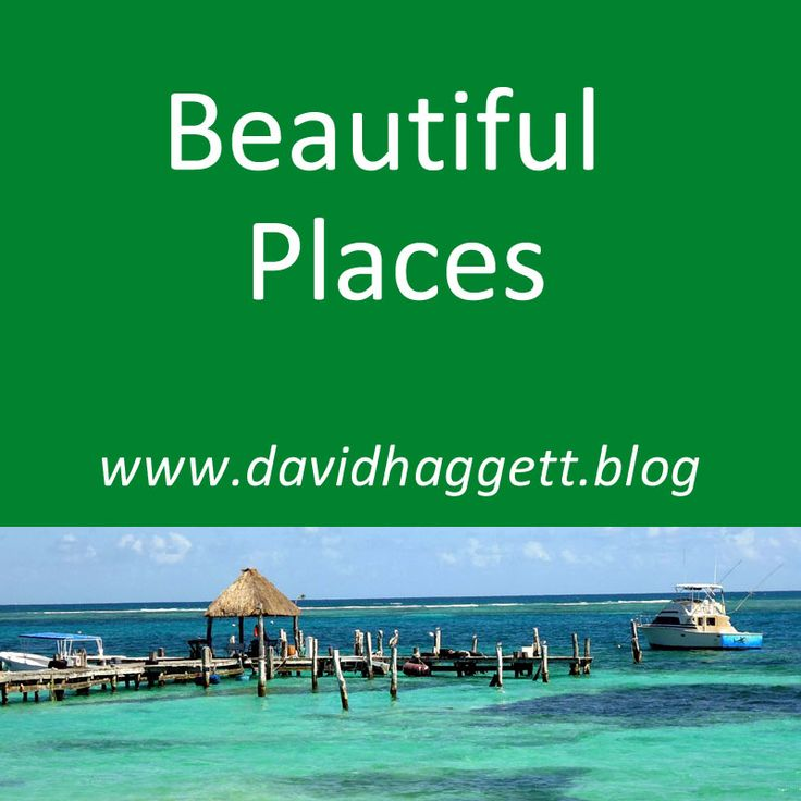 Visit some beautiful places in this world with me www.davidhaggett.blog
