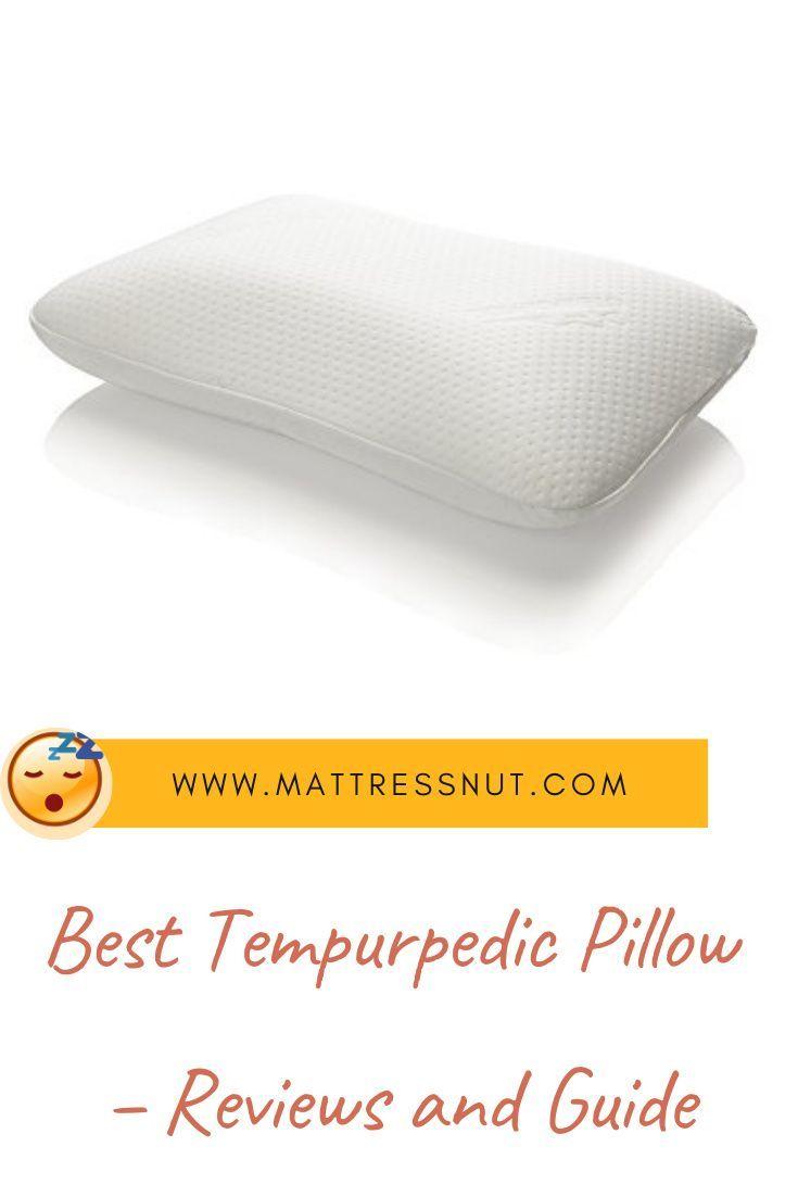 Best Tempurpedic Pillow Reviews And Guide In 2021 Tempurpedic Pillow Pillow Reviews Pillows