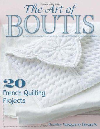 The Art of Boutis: 20 French Quilting Projects: Amazon.co.uk: Kumiko Nakayama-Geraerts: Books
