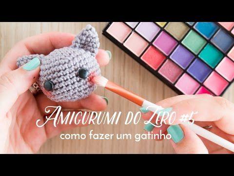 Amigurumi do Zero #5 - Gracinha de Gatinho - YouTube