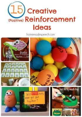 15 Creative Positive Reinforcement Ideas | http://homemadespeech.com/15-creative-positive-reinforcement-ideas/