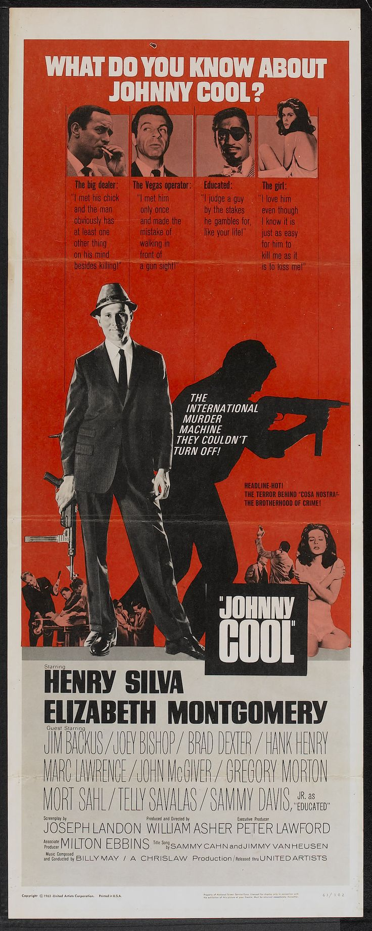 Johnny Cool (1963) Stars: Henry Silva, Elizabeth Montgomery, Richard Anderson, Jim Backus, Gregory Morton, Telly Savalas, Sammy Davis Jr. ~ Director: William Asher