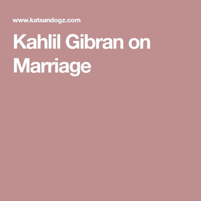 Kahlil Gibran on Marriage