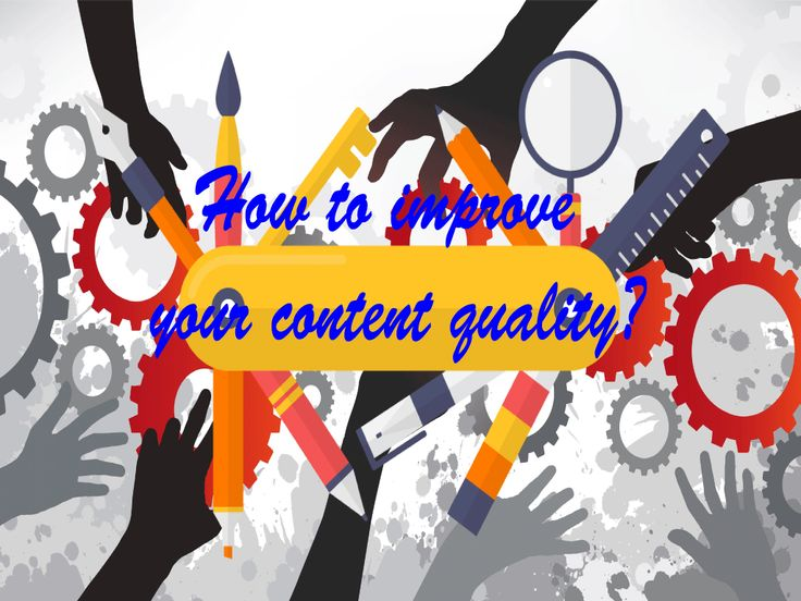How to improve your content quality?