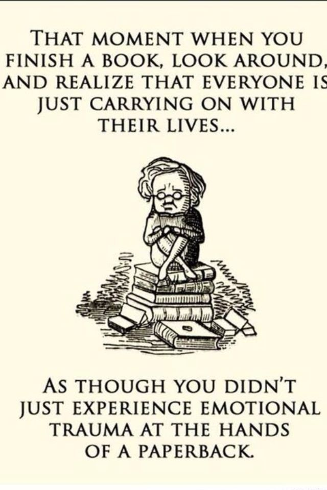 How I feel after finishing a book.