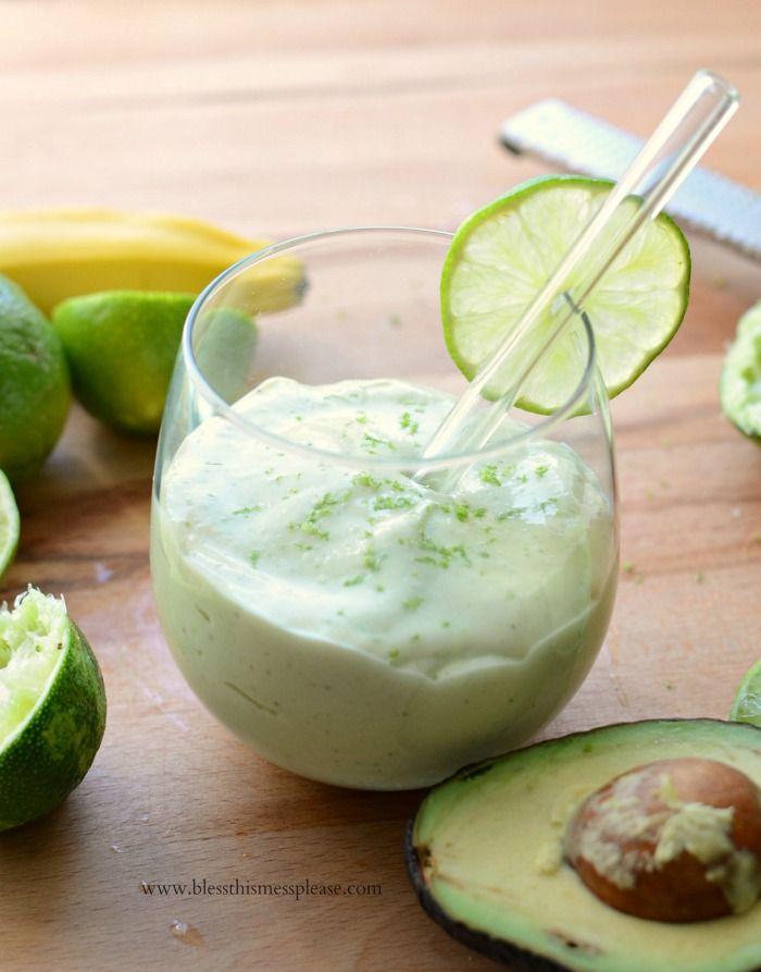 Healthy Key Lime Pie Smoothie: Avocado, greek yogurt, vanilla, 2 limes, 1 banana.