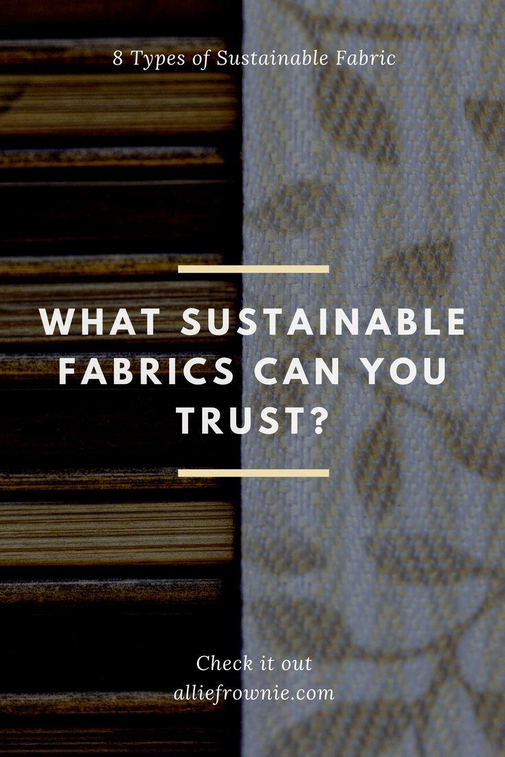 Explaining 8 Different Types of Sustainable Fabrics