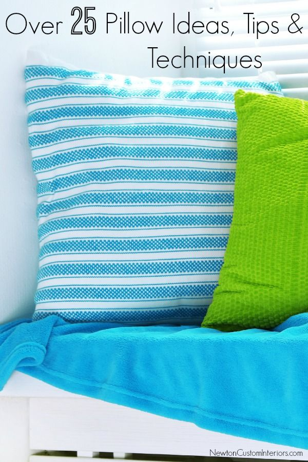 How To Make Pillows  from NewtonCustomInteriors.com.  Over 25 pillow ideas, tips & techniques.