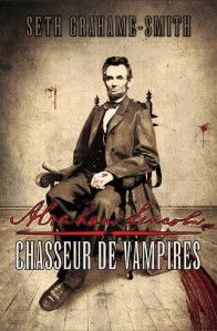 Abraham Lincoln, chasseur de vampires de Seth Grahame-Smith