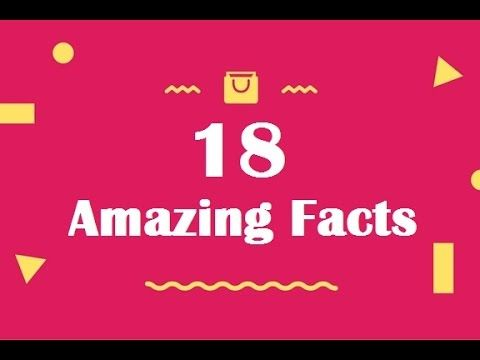 18 Amazing facts most people don't know.